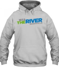 107 5 The River Nashville shirt Quality Quality Hoodie