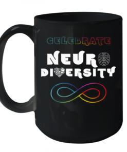 Celebrate Neurodiversity Rainbow Infinity Autism Awareness Quality Mug 15oz