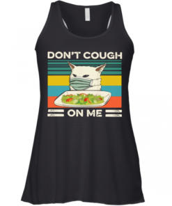 Confused Cat Meme Don't Cough On Me Vintage shirt Racerback Tank
