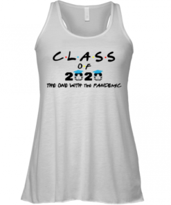 Coronavirus Class Of 2020 The One With The Pandemic Racerback Tank