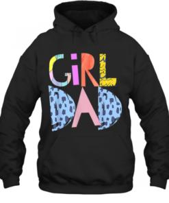 #Girldad Girl Dad Im A Girls Dad Proud Dad Gear Quality Quality Hoodie