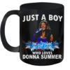 Just A Boy Who Loves Donna Summer Quality Mug 11oz