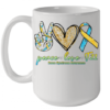 Peace Love T21 Down Syndrome Awareness Quality Mug 15oz