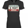 Please Stay 6 Feet Away Premium Women's Quality T-Shirt