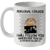 Rabbit Personal Stalker I Will Follow You Wherever You Go Bathroom Included Quality Mug 11oz