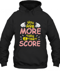 You Are More Than A Test Score Quality Quality Hoodie