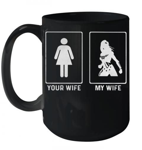 Your Wife My Wife Wonder Woman Quality Mug 15oz