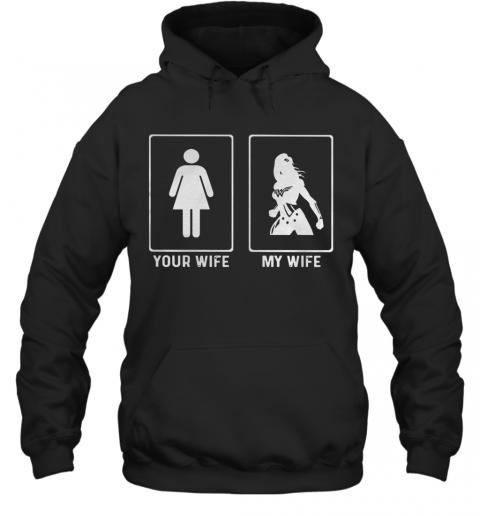 Your Wife My Wife Wonder Woman Quality Quality Hoodie
