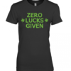 Zero Lucks Given Funny St. Patricks Day Men Women Boys Girls shirt Premium Women's Quality T-Shirt