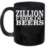 Zillion Fookin' Beers Quality Mug 11oz