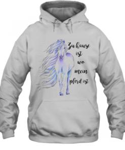Zu Hause Ist Wo Mein Pferd Ist Quality Quality Hoodie