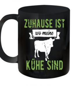 Zuhause Ist Wo Meine Kühe Sind Quality Mug 11oz