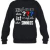 EIN Leben Ohne Hund Ist Möglich Aber Sinnlos Quality Sweatshirt