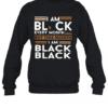 I Am Black Every Month But This Month I Am Black Black Quality Sweatshirt