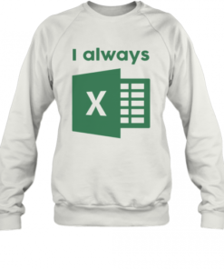 Jacqui Collins I Always Excel Quality Sweatshirt