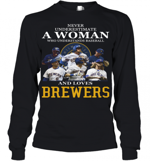 Never Underestimate A Woman Who Understands Baseball And Loves Brewers Youth Quality Long Sleeve