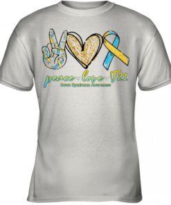 Peace Love T21 Down Syndrome Awareness Youth Quality T-Shirt