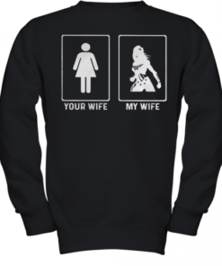 Your Wife My Wife Wonder Woman Youth Quality Sweatshirt