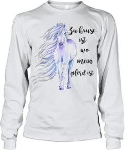 Zu Hause Ist Wo Mein Pferd Ist Youth Quality Long Sleeve