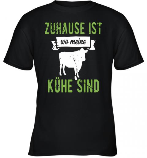 Zuhause Ist Wo Meine Kühe Sind Youth Quality T-Shirt